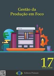 Gestão da Produção em Foco - Volume 17