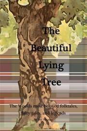 The Beautiful Lying Tree
