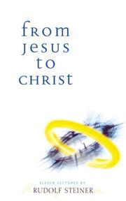 Cover of: From Jesus to Christ by Rudolf Steiner