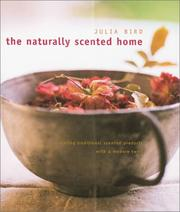 The naturally scented home by Julia Bird