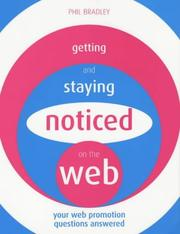 Getting and staying noticed on the Web by Phil Bradley