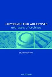 Copyright for archivists and users of archives by Timothy Padfield