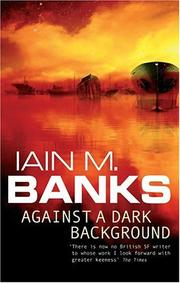 Cover of: Against a Dark Background by Iain Banks
