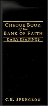 The cheque book of the bank of faith by Charles Haddon Spurgeon