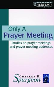 Cover of: Only a Prayer Meeting by Charles Haddon Spurgeon