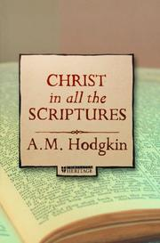 Christ in all the Scriptures by A. M. Hodgkin