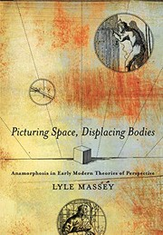 Picturing Space, Displacing Bodies