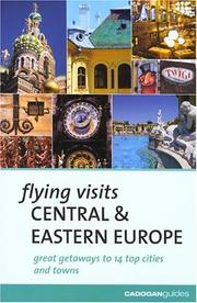 Cover of: Flying Visits Central & Eastern Europe (Flying Visits - Cadogan) | James Stewart, Mary-Ann Gallagher, Matthew Gardner, Sadakat Kadri