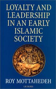 Loyalty and leadership in an early Islamic society by Roy P. Mottahedeh