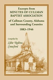 Excerpts from minutes of Cullman Baptist Association of Cullman county, Alabama, and surrounding counties, 1883-1946
