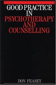 Good practice in psychotherapy and counselling by Don Feasey