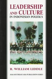 Leadership and culture in Indonesian politics by R. William Liddle