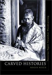 Carved Histories by Roger Neich