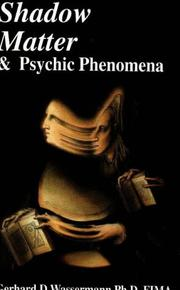 Shadow matter and psychic phenomena by Gerhard D. Wassermann