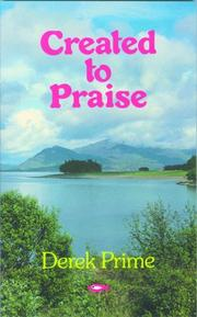 Created to praise by Derek Prime