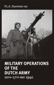 Military operations of the Dutch Army, 10th-17th May 1940 by P. L. G. Doorman
