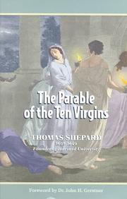 The parable of the ten virgins opened & applied by Shepard, Thomas