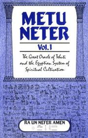 Metu Neter Vol. 1 by Ra UN Nefer Amen