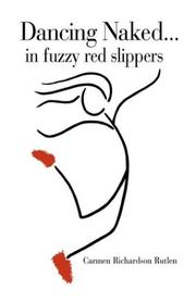 Dancing Naked-- In Fuzzy Red Slippers PDF
