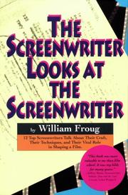 The screenwriter looks at the screenwriter by William Froug