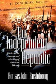 This Independent Republic by Rousas John Rushdoony