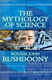 The Mythology of Science by Rousas John Rushdoony