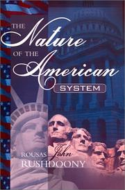 The nature of the American system. -- by Rousas John Rushdoony