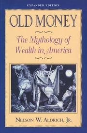 Old money by Aldrich, Nelson W.