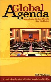 Global Agenda, A: Issues before the 59th General Assembly of the United Nations, 2004-2005 Edition (Global Agenda: Issues Before the General Assembly of the United Nations) PDF