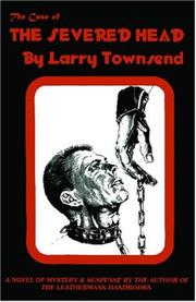 The Case of The Severed Head by Larry Townsend