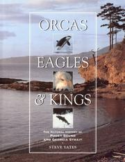 Orcas, Eagles & Kings by Steve Yates