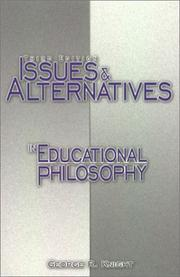 Issues and alternatives in educational philosophy by George R. Knight