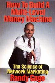 How to Build a Multi Level Money Machine by Randy Gage