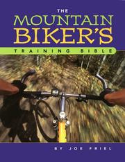 The mountain biker's training bible by Joe Friel