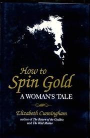 How to Spin Gold by Elizabeth Cunningham