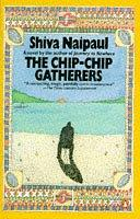 The chip-chip gatherers by Shiva Naipaul