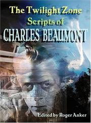 Cover of: The Twilight Zone Scripts of Charles Beaumont by Charles Beaumont