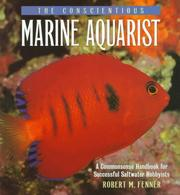 The Conscientious Marine Aquarist by Robert M. Fenner