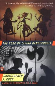 The year of living dangerously by C. J. Koch