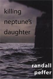 Killing Neptune's daughter by Randall S. Peffer
