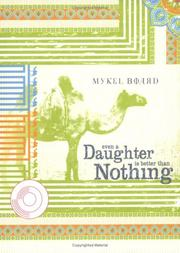 Even A Daughter Is Better Than Nothing by Mykel Board