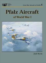Pfalz Aircraft of World War I by John W. Herris
