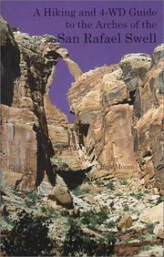 A Hiking and 4-WD Guide to the Arches of the San Rafael Swell, Utah PDF