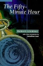 The fifty-minute hour by Robert Mitchell Lindner
