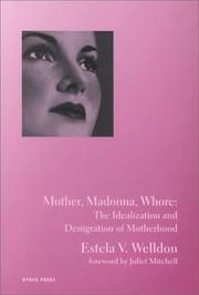 Mother, Madonna, Whore by Estela V. Welldon