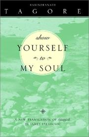 Cover of: Show yourself to my soul by Rabindranath Tagore