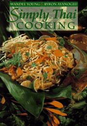 Cover of: Simply Thai Cooking by Wandee Young, Byron Ayanoglu