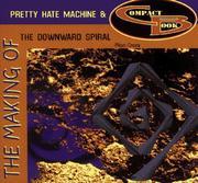 The Making of Pretty Hate Machine & Downward Spiral (Making Of...) PDF