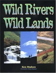 Wild rivers, wild lands by Ken Madsen