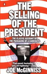 Selling of the President, 1968 by Joe McGinniss